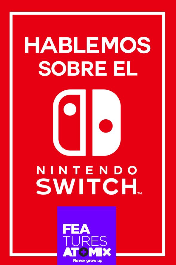 hablemos-sobre-el-nintendo-switch