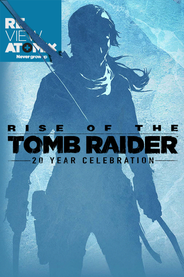 Review Rise Of The Tomb Raider 20 Year Celebration Atomix