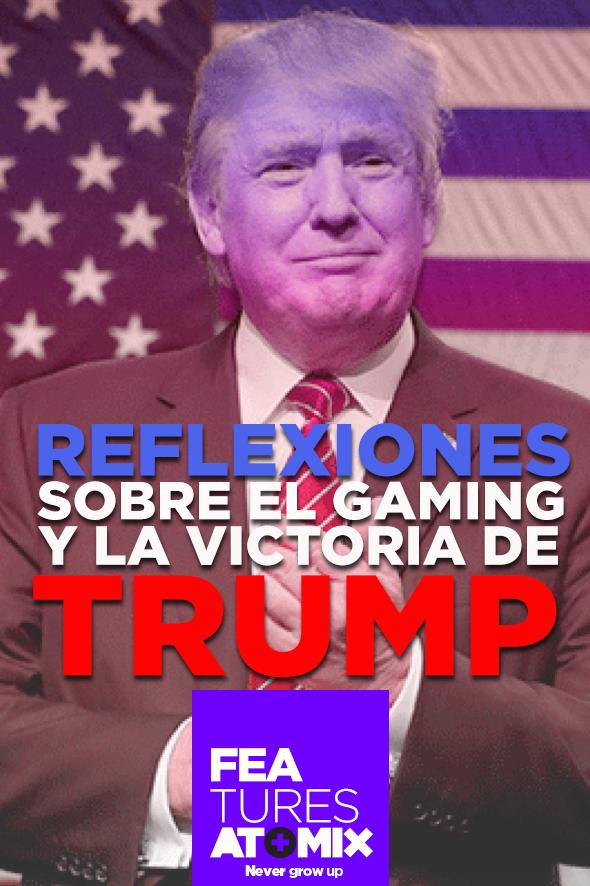 Feature - Reflexiones sobre el Gaming y la Victoria de Trump
