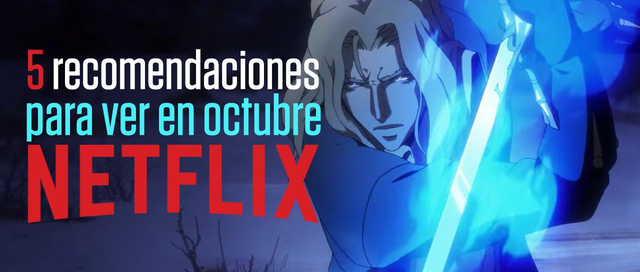 Recomendaciones Netflix octubre 2018