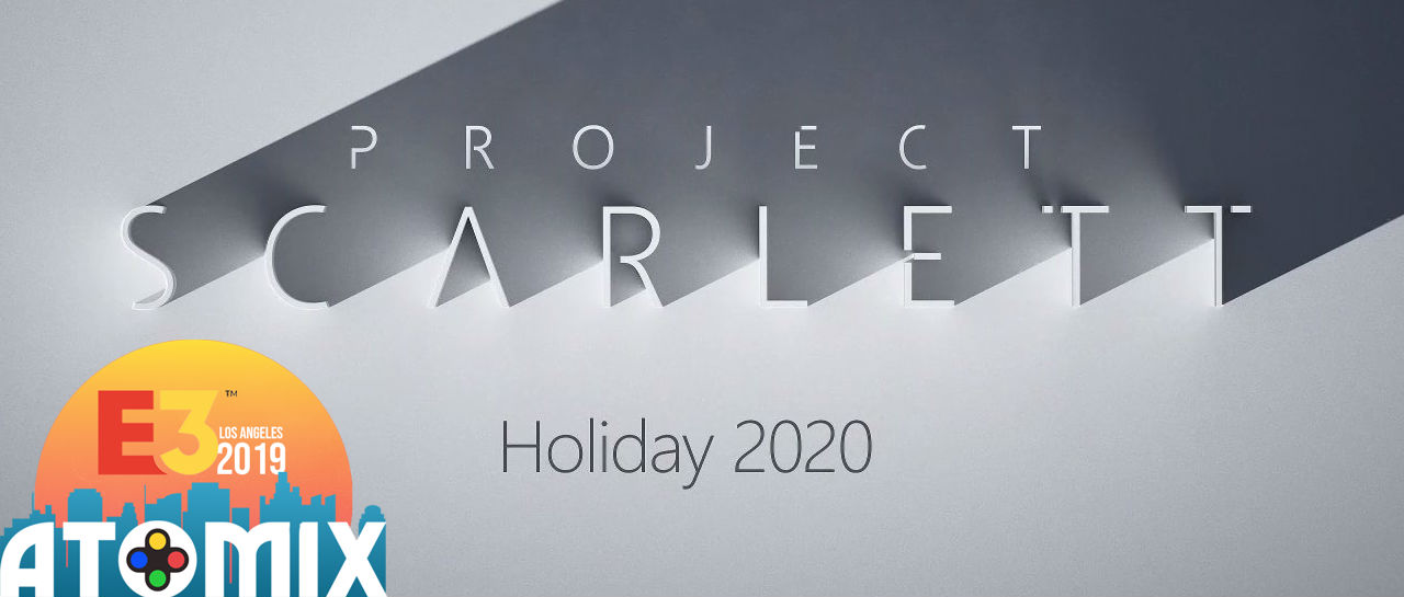 Project Scarlett Atomix E3 2019
