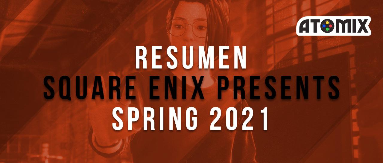 Resumen Square Enix Presents Spring 2021